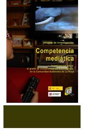 Competencia Mediática Investigación sobre el grado de competencia de la ciudadanía en La Rioja